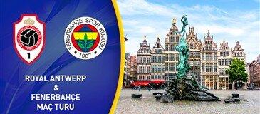 Royal Antwerp - Fenerbahçe Maç Turu  04 Kasım Hareket 3 Gece 4 Gün